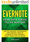 Evernote: From Note Taking to Life Mastery: 100 Eye-Opening Techniques and Sneaky Uses of Evernote that Experts Don't…