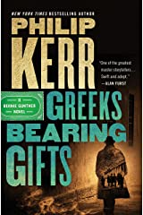 Greeks Bearing Gifts (A Bernie Gunther Novel Book 13) Kindle Edition