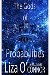 The Gods of Probabilities (The Multiverses Book 1)