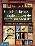 Os Mistérios Matemáticos do Professor Stewart. Resolvidos por Hemlock Soames e o Dr. Watsup