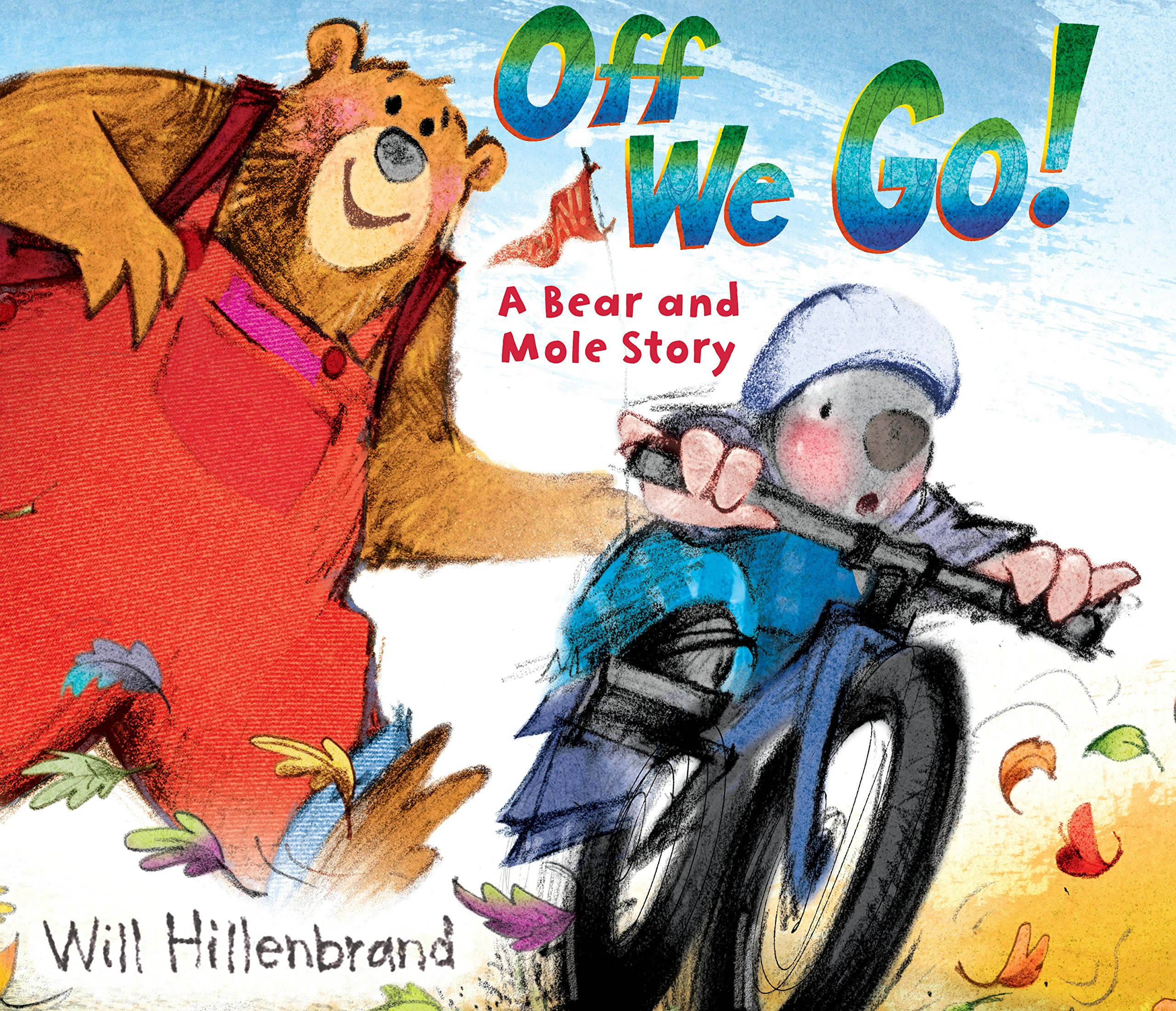Off We Go!  A Bear and Mole Story  Will Hillenbrand  9780823431724 ... aef3773e83