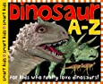 Dinosaur A-Z: For kids who really love dinosaurs!