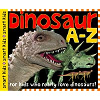 Dinosaur A-Z: For kids who really love dinosaurs!