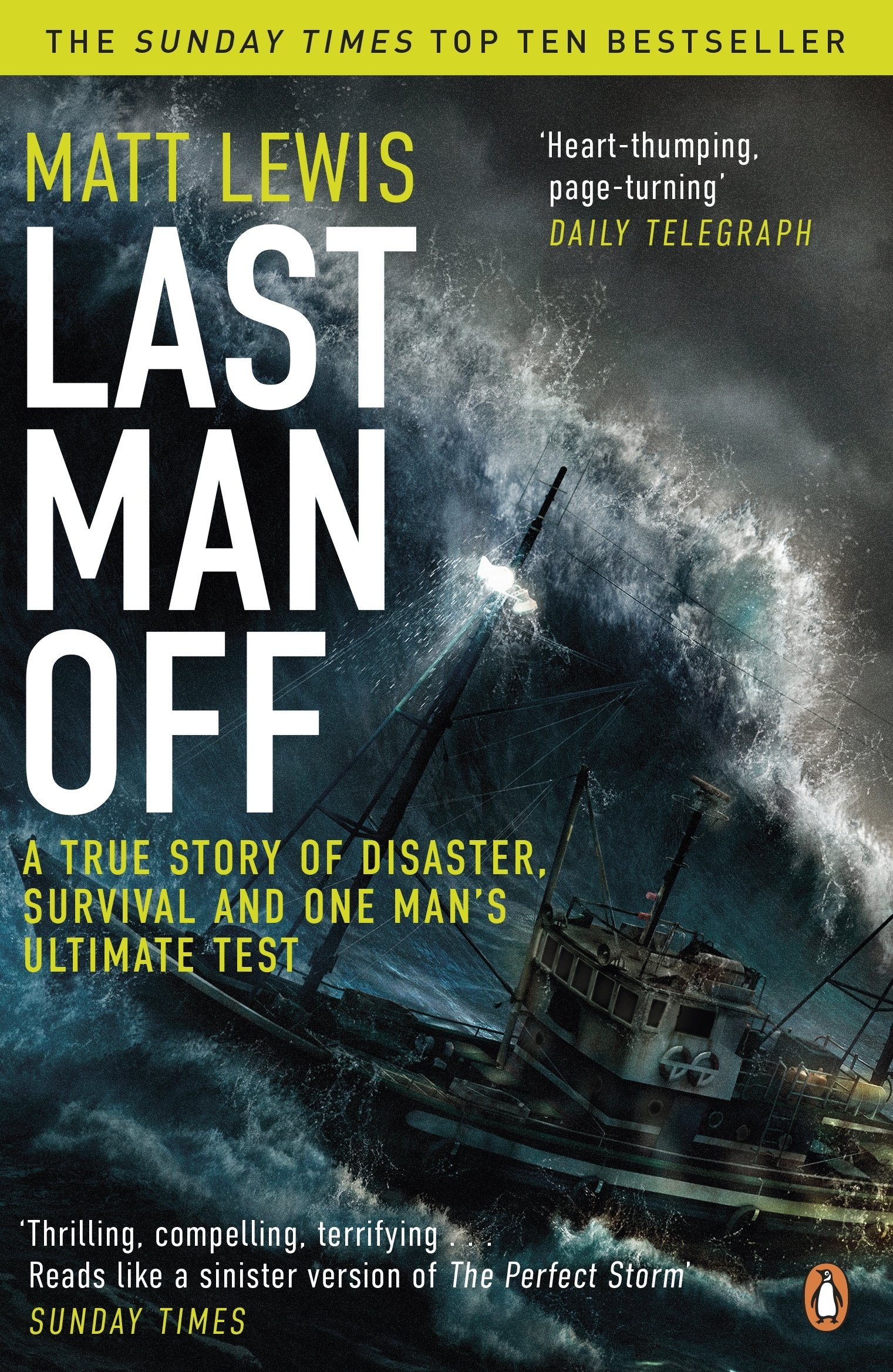 Read Online Last Man off: A True Story of Disaster, Survival and One Man's Ultimate Test ebook