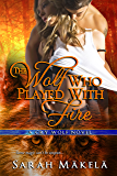 The Wolf Who Played With Fire: New Adult Paranormal Romance (Cry Wolf Book 3)