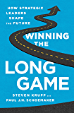 Winning the Long Game: How Strategic Leaders Shape the Future (English Edition)