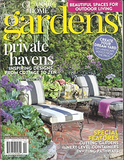 Amazon Com Classic Home Gardens Magazine Private Havens Issue