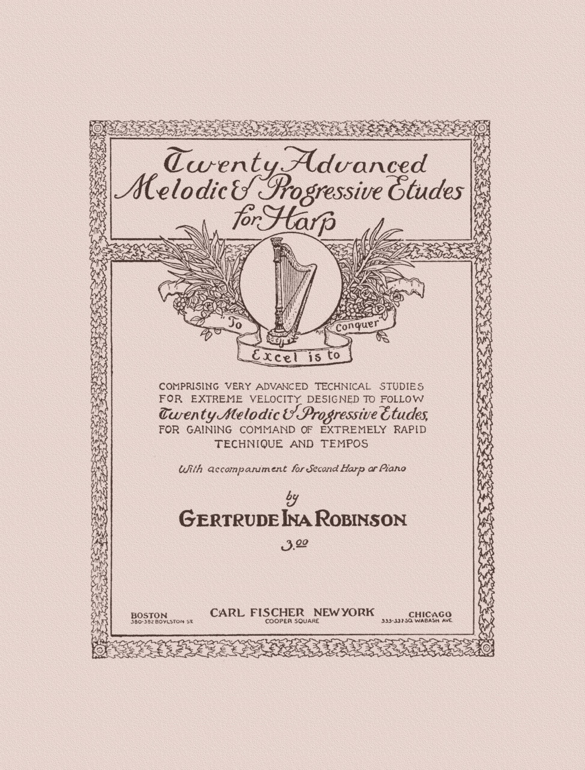 Download 20 Advanced Melodic & Progressive Etudes for Harp by Gertrude Robinson. Very Advanced Technical Studies for Extreme Velocity, Technique, and Tempo. Accompaniment for Second Harp or Piano. [Facsimile. Re-Imaged from Original for Great Clarity.] ebook