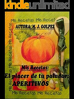 Mis recetas, el placer de tu paladar: Aperitivos: 1ª entrega de Mis recetas