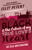 Black Is the Colour of My True Love's Heart (The Felse Investigations Book 6)