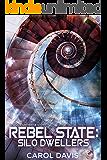 Rebel State: Silo Dwellers: A Wool Universe Story