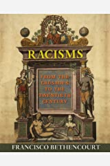Racisms: From the Crusades to the Twentieth Century (English Edition) eBook Kindle
