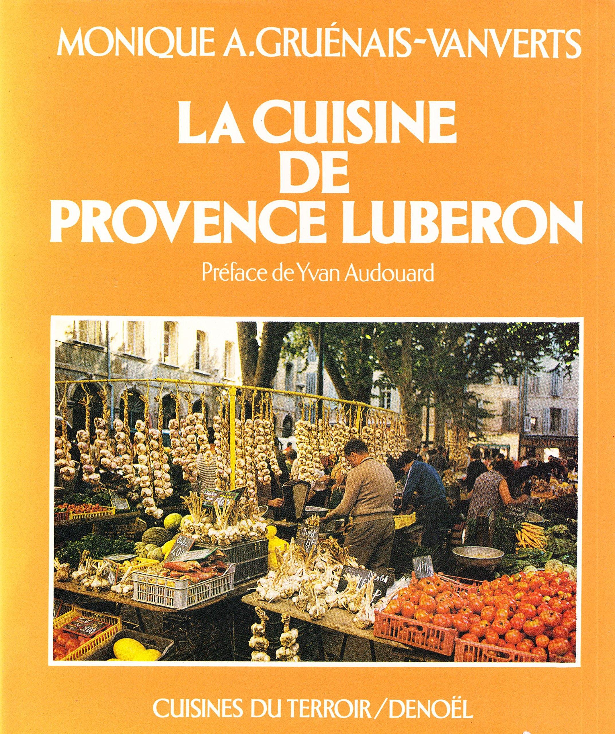 1982 A.GRUENAIS-VAN VERTS monique DENOEL B00DQREKJQ Cuisine de Provence Luberon Cartonné