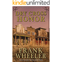 Dry Cross Honor (Westward Saga Western) (A Western Adventure Fiction)