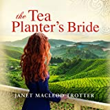 The Tea Planter's Bride: The India Tea Series, Book 2