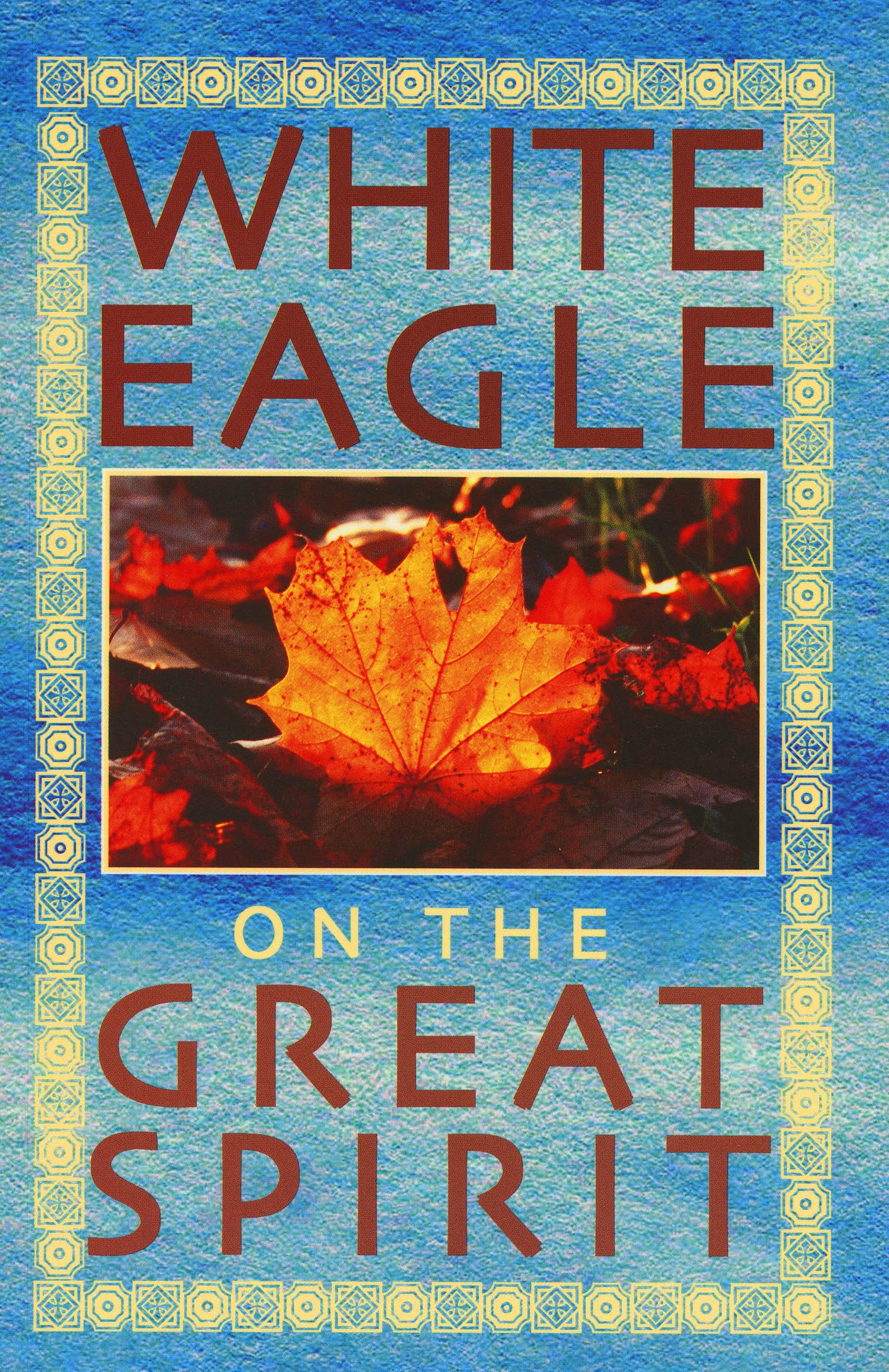 White Eagle on the Great Spirit: Introduced by Grace Cooke (White Eagle on...S.)