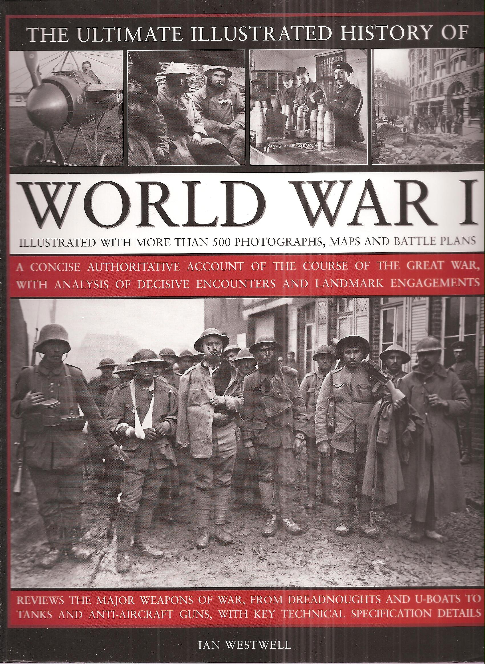 The Ultimate Illustrated History of World War I - Illustrated with More Than 500 Photographs, Maps PDF