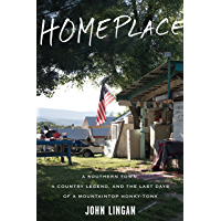 Homeplace: A Southern Town, a Country Legend, and the Last Days of a Mountaintop Honky-Tonk book cover