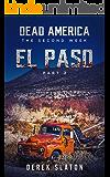 Dead America - El Paso pt. 2 (Dead America - The Second Week Book 3)