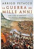 La guerra dei mille anni. Dieci secoli di conflitto fra Oriente e Occidente. Con e-book