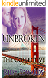 Unbroken -Part One - A Second Chance at Love Romance: The Collective - Season 1, Episode 1