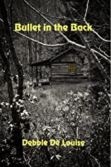 Bullet in the Back Kindle Edition
