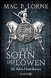 Der Sohn des Löwen: Roman (Die Robin Hood-Reihe 5)