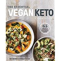 The Essential Vegan Keto Cookbook: 65 Healthy & Delicious Plant-Based Ketogenic Recipes