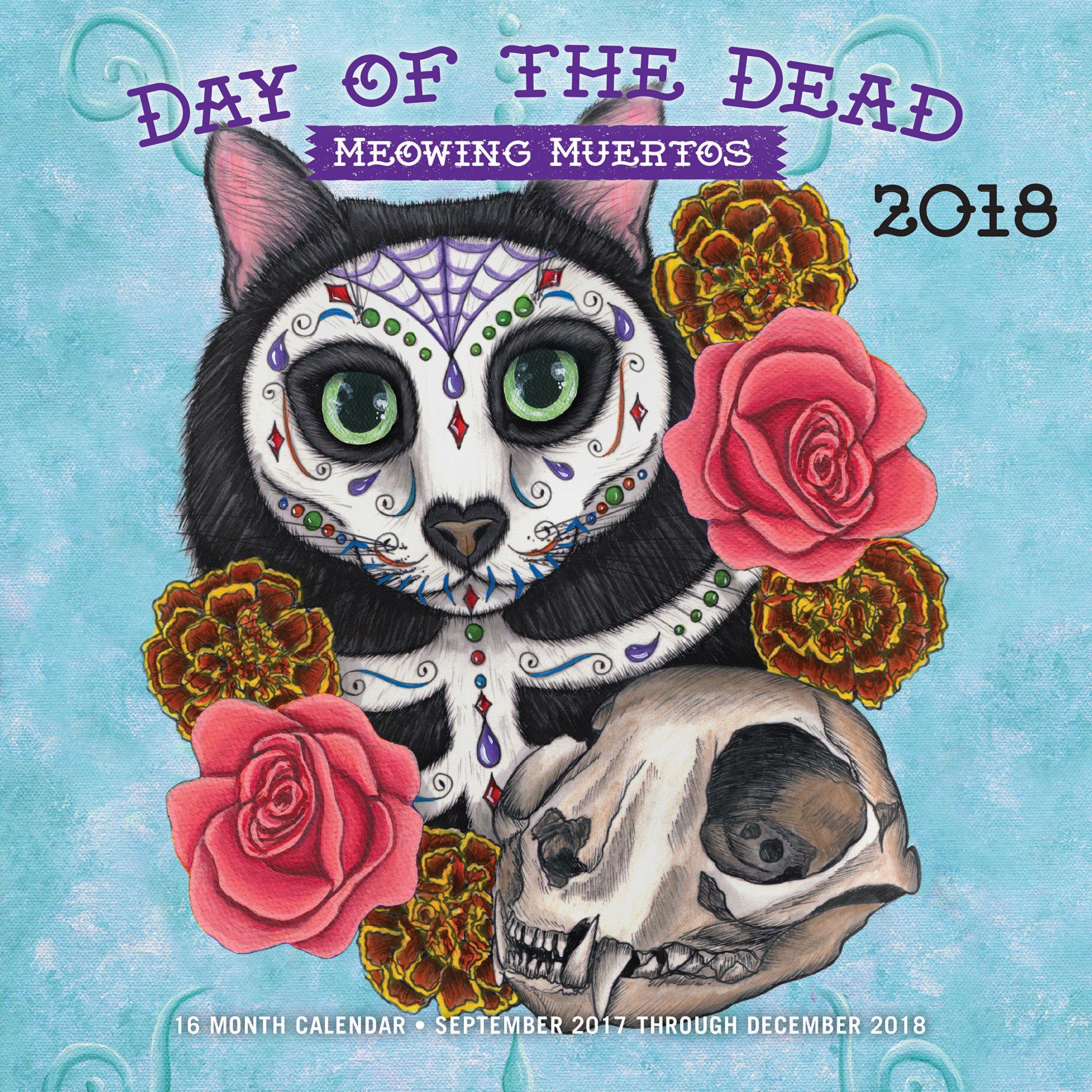 day of the dead meowing muertos 2017 16 month calendar september 2016 through december 2017