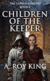 Children of the Keeper: Book 2 of The Cursed Ground (The Edhai)