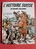 Histoire suisse en bandes dessinees t1 : De la préhistoire à la reine Berthe