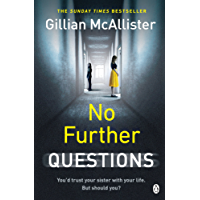 No Further Questions: You'd trust your sister with your life. But should you? The compulsive thriller from the Sunday Times bestselling author