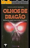 Olhos de Dragão: Reflexões para uma nova realidade