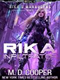 Rika Infiltrator: A Tale of Mercenaries, Cyborgs, and Mechanized Infantry (Aeon 14: Rika's Marauders) (English Edition)