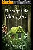 El bosque de Morogoro (Cuentos para la vida) (Spanish Edition)