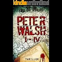 Peter Walsh - Gesamtausgabe Teil 1 - 4: Thriller