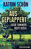 Ausgeplappert: Lissie Sommers erste Leiche (Ein-Lissie-Sommer-Krimi 1) (German Edition)