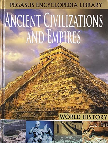 ANCIENT CIVILIZATIONS AND EMPIRES WORLD HISTORY
