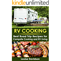 RV Cooking: Best Road Trip Recipes for RV Living and Campsite Cooking (RV Cookbook Book 1)