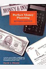 Perfect Money Planning: A Proven, Easy-To-Follow, Comprehensive Plan for Achieving Financial Stability and Accumulating Personal Wealth Paperback