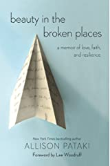 Beauty in the Broken Places: A Memoir of Love, Faith, and Resilience Hardcover