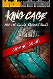 King Cage and the Slaughterhouse Blues: A Superhero Urban Fantasy Novel