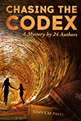 Chasing the Codex: A Mystery by 24 Authors Kindle Edition