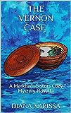 The Vernon Case (A Markham Sisters Cozy Mystery Novella Book 22)
