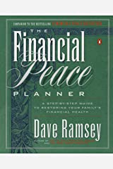The Financial Peace Planner: A Step-by-Step Guide to Restoring Your Family's Financial Health Kindle Edition
