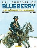 La Jeunesse de Blueberry, tome 4 : Démon du Missouri