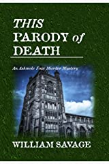 This Parody of Death: An Ashmole Foxe Georgian Mystery (The Ashmole Foxe Georgian Mysteries Book 3) Kindle Edition