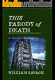 This Parody of Death: An Ashmole Foxe Georgian Mystery (The Ashmole Foxe Georgian Mysteries Book 3) (English Edition)
