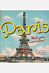 Paris: Wish You Were Here Hardcover