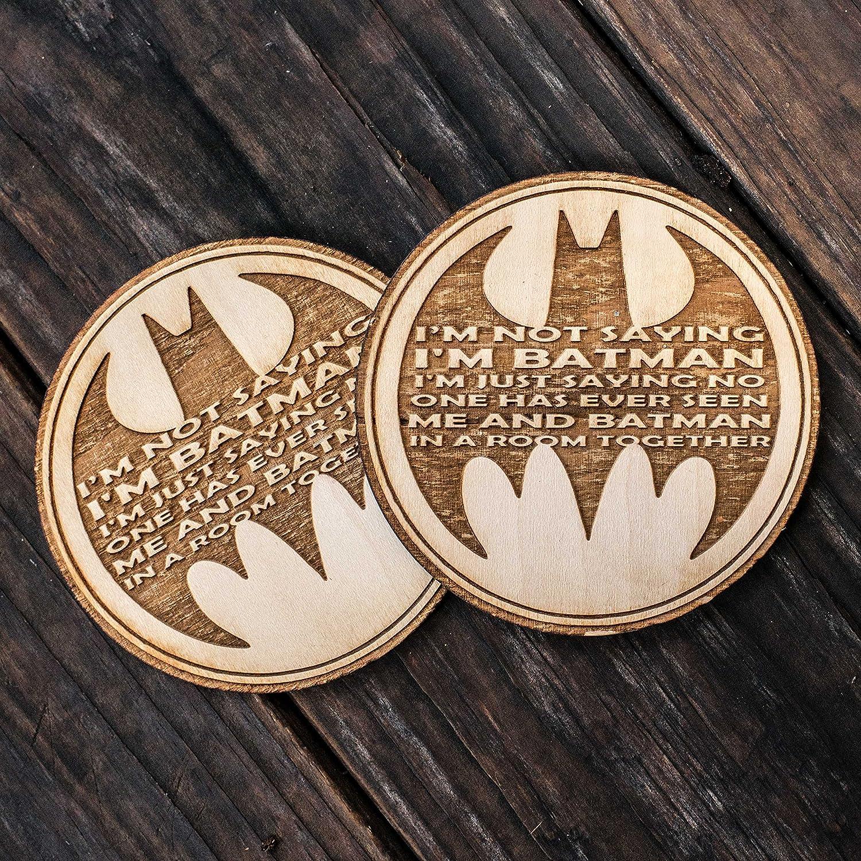 I'm Not Saying I'm Batman Coaster Set of 2 Raw Wood
